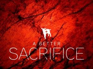 A Better Sacrifice
